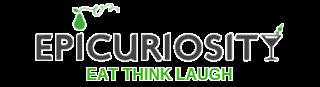 Epicuriosity - EAT THINK LAUGH